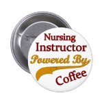 Nursing Instructor Powered By Coffee Pin