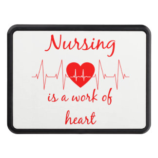Nursing is a work of the Heart Inspirational Quote Hitch Cover