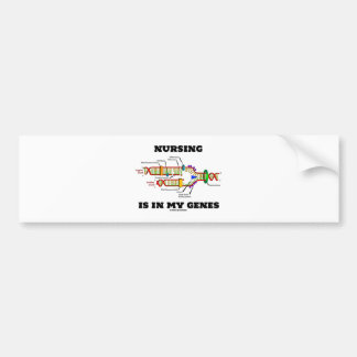 Nursing Is In My Genes (DNA Replication) Bumper Stickers