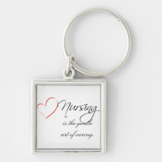 Nursing is the Gentle Art of Caring Keychain