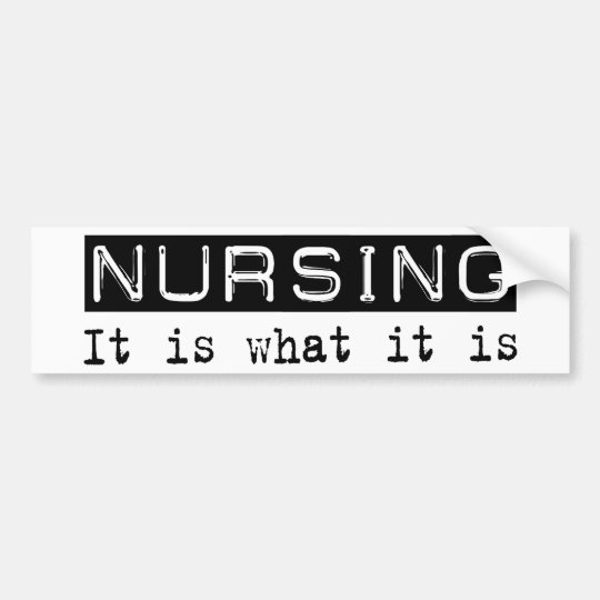 Nursing It Is Bumper Sticker