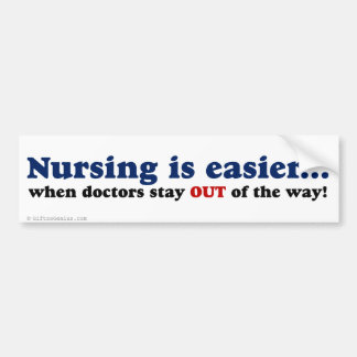 Nursing - Just stay out of the way Bumper Sticker