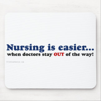 Nursing - Just stay out of the way Mouse Pad