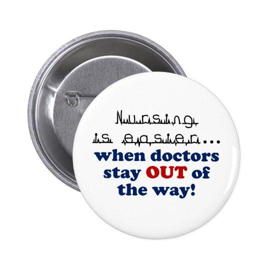 Nursing - Let me do my job Button
