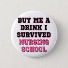 Nursing School Buy Me A Drink Pinback Button