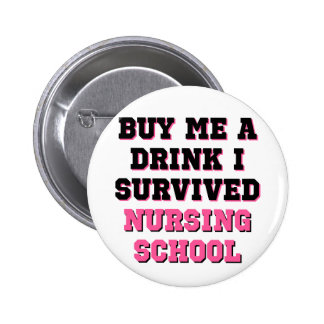 Nursing School Buy Me A Drink Pinback Button