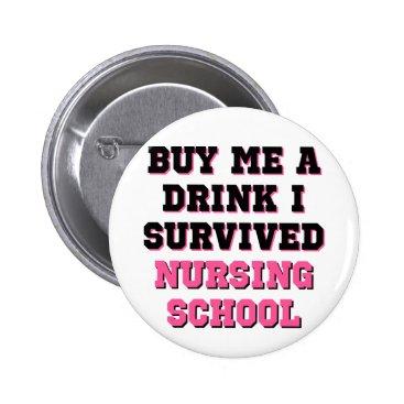 Christmas Themed Nursing School Buy Me A Drink Pinback Button