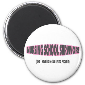 Nursing School Survivor (And I have No Social Life 2 Inch Round Magnet