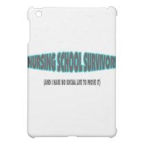 Nursing School Survivor (And I have No Social Life iPad Mini Cover