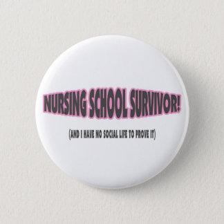 Nursing School Survivor (And I have No Social Life Pinback Button