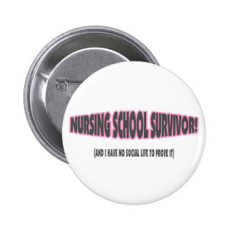 Nursing School Survivor (And I have No Social Life Pinback Button