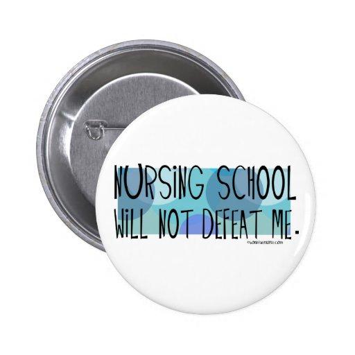 Nursing School will not Defeat Me 2 Inch Round Button