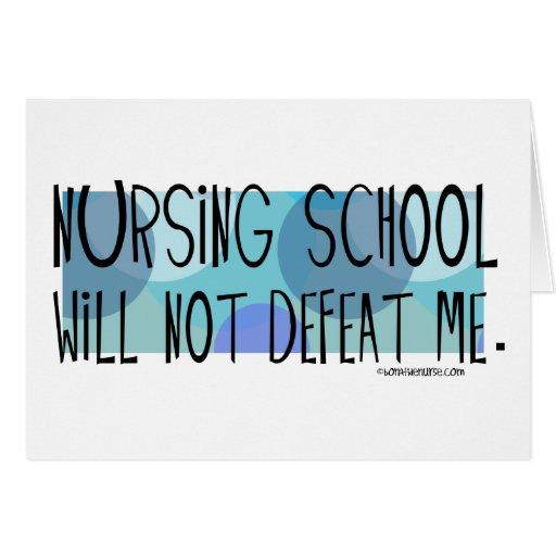 Nursing School will not Defeat Me Greeting Card
