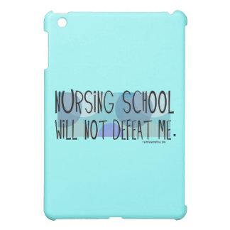 Nursing School will not Defeat Me iPad Mini Case