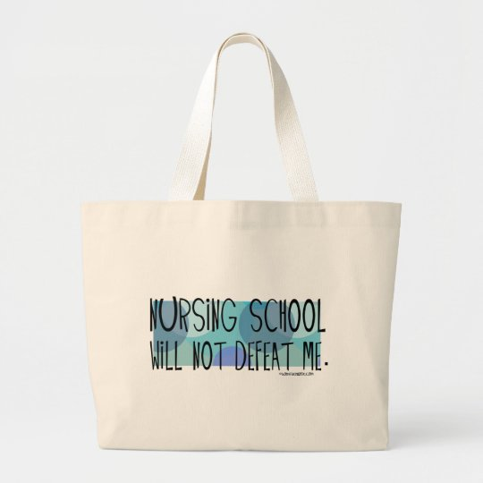 Nursing School will not Defeat Me Large Tote Bag