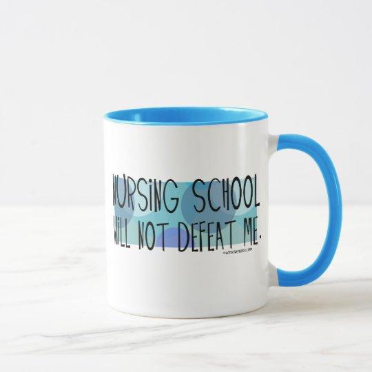 Nursing School will not Defeat Me Mug