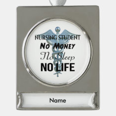 Nursing Student Funny Nurse Quote Silver Plated Banner Ornament at Zazzle