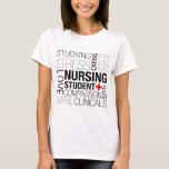 "Nursing Student Text T-Shirt<br><div class=""desc"">The life of a nursing student</div>"