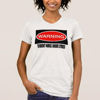 Nursing Student WARNING T-Shirt
