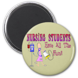Nursing Students Have ALL The Fun Magnet