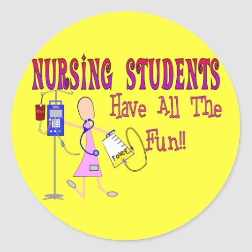 Nursing Students Have ALL The Fun Classic Round Sticker