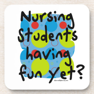 Nursing Students Having Fun Yet? Coaster