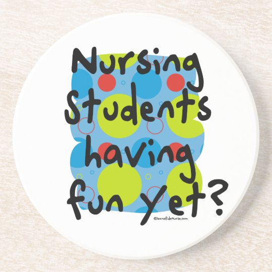 Nursing Students Having Fun Yet? Drink Coaster