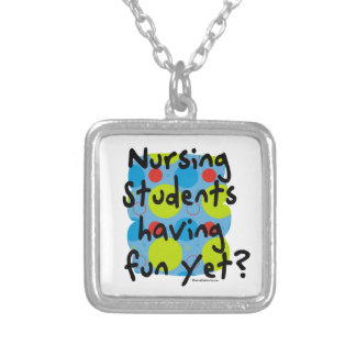 Nursing Students Having Fun Yet? Silver Plated Necklace