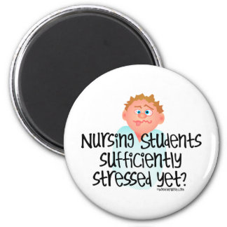 """Nursing Students sufficiently Stressed Yet"""" Magnet"""