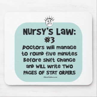 Nursy's Law No. 3 - Doctors at Shift Change Mouse Pad