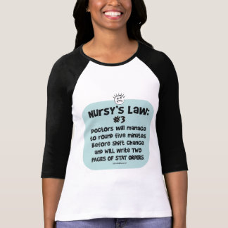 Nursys Law No. 3 - Doctors at Shift Change Tee Shirt