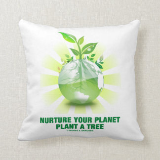 Nurture Your Planet Plant A Tree (Planet Earth) Throw Pillows