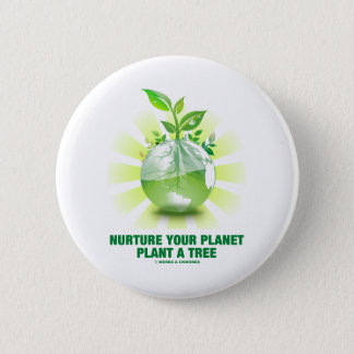 Nurture Your Planet Plant A Tree (Planet Earth) Pinback Button