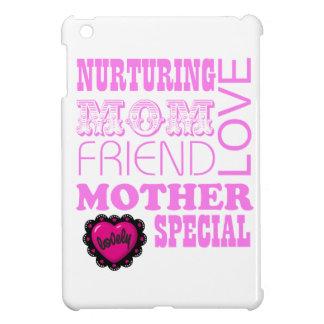 Nurturing Mom, special Mother iPad Mini Cases