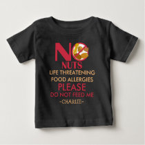 Nut Allergy Shirt, Do not feed me Baby T-Shirt