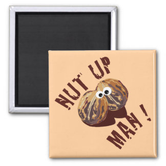 'NUT UP MAN' humorous parody 2 Inch Square Magnet