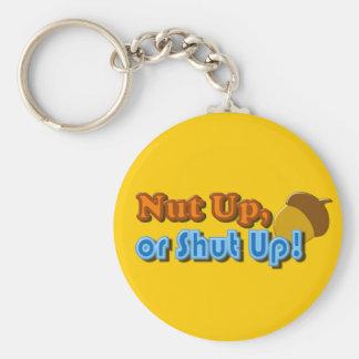 Nut Up or Shut Up Design Keychain