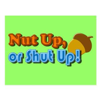 Nut Up or Shut Up Design Postcard