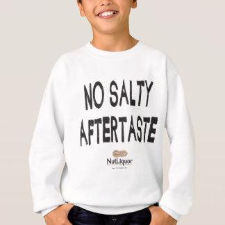 NutLiquor No Salty Aftertaste Sweatshirt