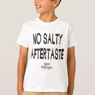 NutLiquor No Salty Aftertaste T-Shirt