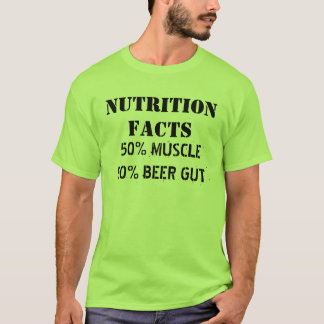 NUTRITION FACTS, 50% MUSCLE 50% BEER GUT T-Shirt