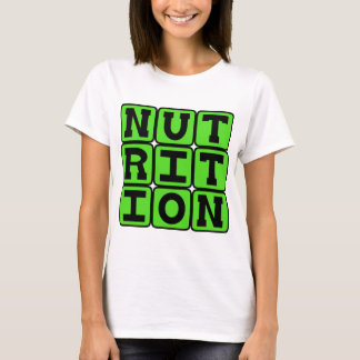 Nutrition, The Science of Food T-Shirt