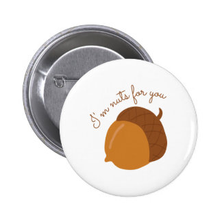 Nuts For You 2 Inch Round Button