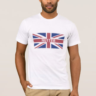 Nutter -- British Slang Humor and Flag T-Shirt