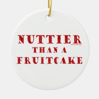 Nuttier Than a Fruitcake Ceramic Ornament
