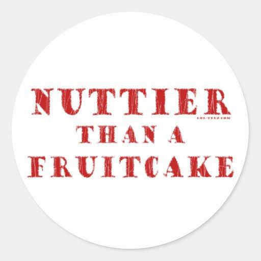 Nuttier Than a Fruitcake Classic Round Sticker