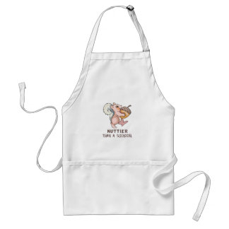 Nuttier than Squirrel Aprons