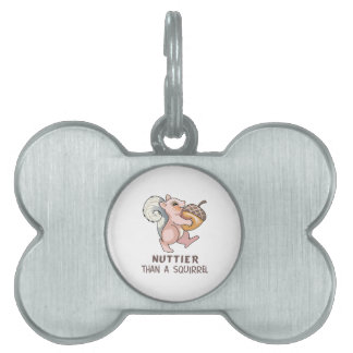 Nuttier than Squirrel Pet ID Tags