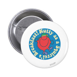 Nutty as a Squirrel's Breakfast! Pinback Button