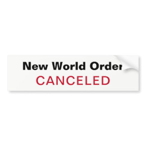 NWO CANCELED BUMPER STICKER